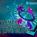 Live Slots possible now using the Advanced Technologies